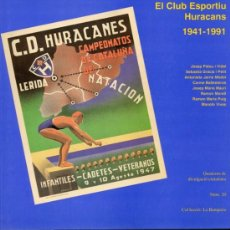 Libros de segunda mano: EL CLUB ESPORTIU HURACANS 1941-1991 (INTEGRO EN CATALÁN). Lote 23010502