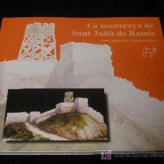 Libros de segunda mano: LA MUNTANYA DE SANT JULIA DE RAMIS. GUIA HISTORICA Y ARQUEOLOGICA. UNIVERSIDAD GERONA. 2009 92 PAG. Lote 16903021