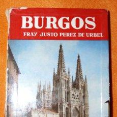 Libros de segunda mano: BURGOS - FRAY JUSTO PÉREZ DE URBEL - EDITORIAL NOGUER PRIMERA EDICIÓN 1959. Lote 17210743
