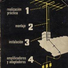 Libros de segunda mano: ANTENAS DE TELEVISION REALIZACIÓN, MONTAJE E INSTALACIÓN / 1960. Lote 22947815