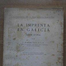 Libros de segunda mano: LA IMPRENTA EN GALICIA. SIGLOS XV-XVIII. LÓPEZ (ANASTASIO). Lote 17334527