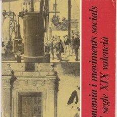 Libros de segunda mano: ECONOMIA I MOVIMENTS SOCIALS DEL SEGLE XIX VALENCIÀ / ANGELS MARTÍNEZ BONAFÉ . Lote 27368797