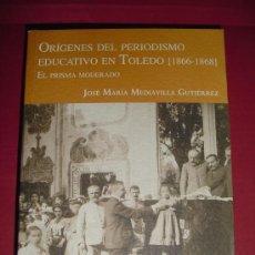 Libros de segunda mano: DOS LIBROS TEMAS TOLEDO. NOTICIAS DE TOLEDO ENTRE 1801 Y 1844 Y ORÍGENES PERIODISMO EDUCATIVO TOLEDO. Lote 27299699