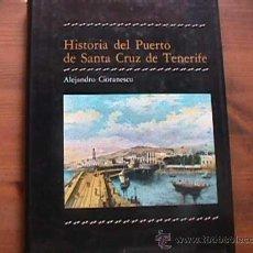 Libros de segunda mano: HISTORIA DEL PUERTO DE SANTA CRUZ DE TENERIFE, ALEJANDRO CIORANESCU, ISLAS CANARIAS, 1993. Lote 93451610
