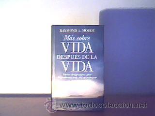 MÁS SOBRE VIDA DESPUÉS DE LA VIDA;RAYMOND A.MOODY;CÍRCULO DE LECTORES 1997 (Libros de Segunda Mano - Parapsicología y Esoterismo - Otros)