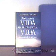 Libros de segunda mano: MÁS SOBRE VIDA DESPUÉS DE LA VIDA;RAYMOND A.MOODY;CÍRCULO DE LECTORES 1997. Lote 21799019