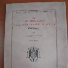 Libros de segunda mano: EL ARTE TIPOGRÁFICO EN CATALUÑA DURANTE EL SIGLO XV. FRANCISCO VINDEL. MADRID 1954.. Lote 21508940