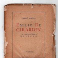 Libros de segunda mano: EMILIO DE GIRARDIN Y EL PERIODISMO MODERNO POR ANTONIO IRAIZOZ. LA VERONICA, IMPRENTA ALTOLAGUIRRE. Lote 17518215