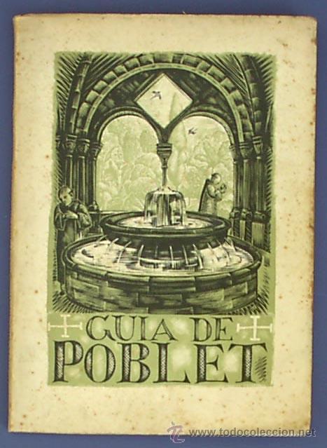 GUIA DE POBLET. POR EL R.P. DOM BERNARDO MORGADES. BARCELONA, MCMXLVI. (Libros de Segunda Mano - Historia - Otros)