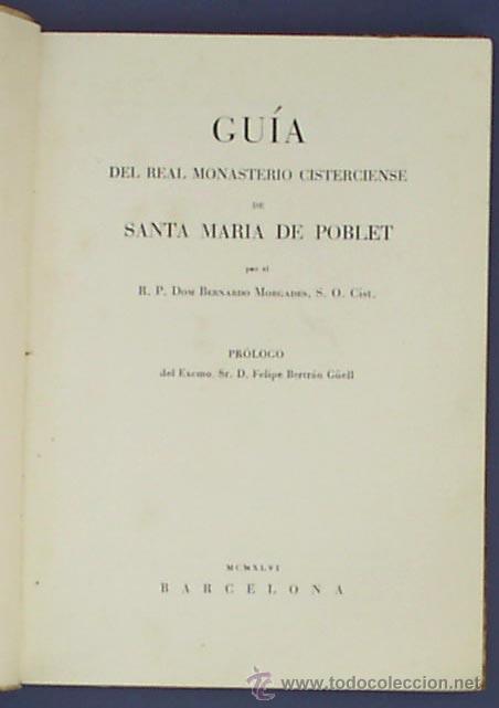 Libros de segunda mano: GUIA DE POBLET. POR EL R.P. DOM BERNARDO MORGADES. BARCELONA, MCMXLVI. - Foto 2 - 21142261