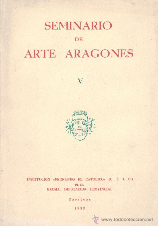 SEMINARIO DE ARTE ARAGONÉS V. ZARAGOZA, 1953. (Libros de Segunda Mano - Bellas artes, ocio y coleccionismo - Otros)