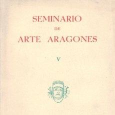 Libros de segunda mano: SEMINARIO DE ARTE ARAGONÉS V. ZARAGOZA, 1953.. Lote 17525813