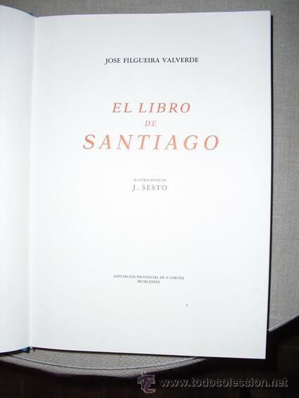 Libros de segunda mano: EL LIBRO DE SANTIAGO FILGUEIRA VALVERDE - Foto 2 - 24841975