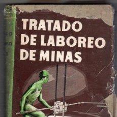 Libros de segunda mano: TRATADO DE LABOREO DE MINAS TOMO 1º HELLMUT FRITZSCHE. EDITORIAL LABOR 2ª ED. BARCELONA 1961. Lote 26321103
