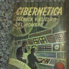 Libros de segunda mano: CIBERNETICA, TECNICA Y FUTURO DEL HOMBRE, POR CORINNE JACKER - PLAZA Y JANES - 1967. Lote 25490503