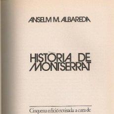 Libros de segunda mano: HISTORIA DE MONTSERRAT / A. M. ALBAREDA. BCN : PUB. ABADIA, 1972. 22X16CM. 320 P + 70 P. FOTOS. Lote 19025387