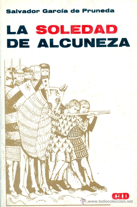 SALVADOR GARCIA DE PRUNEDA. LA SOLEDAD DE ALCUNEZA. 3ª ED. MADRID, 1953 (Libros de Segunda Mano (posteriores a 1936) - Literatura - Otros)
