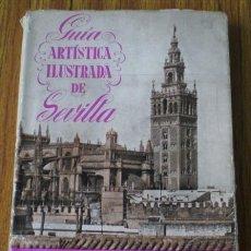 Libros de segunda mano: GUIA ARTISTICA ILUSTRADA DE SEVILLA .. POR ANTONIO CASADO SELLAS .. 1950. Lote 17866473