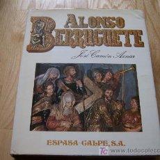 Libros de segunda mano: ALONSO BERRUGUETE - JOSÉ CAMÓN AZNAR (ESPASA-CALPE, 1980) *LIBROS JARIEGO* GASTOS DE ENVÍO GRATIS!. Lote 26518420
