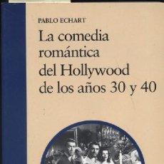 Libros de segunda mano: LA COMEDIA ROMANTICA DEL HOLLYWOOD DE LOS AÑOS 30 Y 40 (A/ CI- 107). Lote 4691842