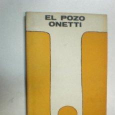 Libros de segunda mano: JUAN CARLOS ONETTI EL POZO EDITORIAL ARCA MONTEVIDEO (URUGUAY) 1969 5º EDICION. Lote 15041274