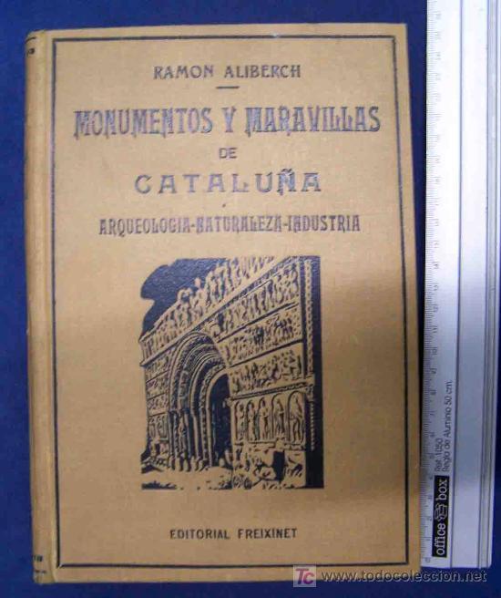 MONUMENTOS Y MARAVILLAS DE CATALUÑA. RAMON ALIBERCH. EDITORIAL FREIXINET (Libros de Segunda Mano - Historia - Otros)