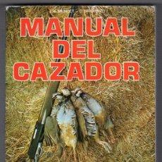 Libros de segunda mano: MANUAL DEL CAZADOR POR J.M. MUNDET Y C. BRIGHENTI. EDITORIAL DE VECCHI S. A. BARCELONA 1979. Lote 18130229