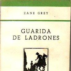 Libros de segunda mano: GUARIDA DE LADRONES.ZANE GREY.COELCCION PARA TODOS Nº 58 EDITORIAL JUVENTUD.. Lote 24231991