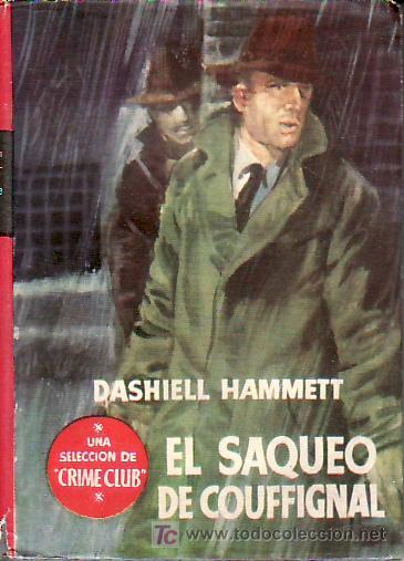 SELECCION DE CRIME CLUB. EL SAQUEO DE COUFFIGNAL. EDITORIAL PLANETA.PRIMERA EDICION ENERO 1955 (Libros de Segunda Mano (posteriores a 1936) - Literatura - Otros)