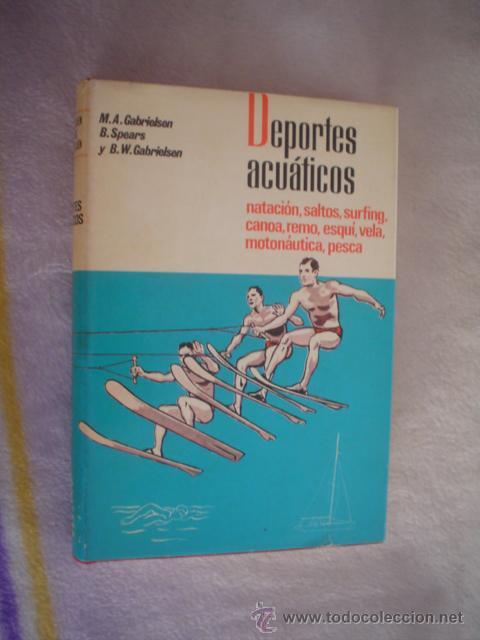 M. A. GABRIELSEN, B. SPEARS, B. W. GABRIELSEN: DEPORTES ACUÁTICOS (Libros de Segunda Mano - Ciencias, Manuales y Oficios - Otros)