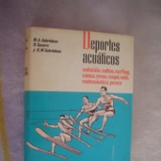 Libros de segunda mano: M. A. GABRIELSEN, B. SPEARS, B. W. GABRIELSEN: DEPORTES ACUÁTICOS. Lote 18168458