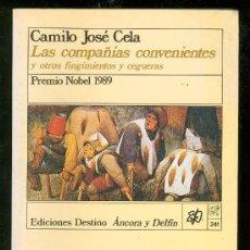 Libros de segunda mano: LAS COMPAÑIAS CONVENIENTES. CAMILO JOSE CELA. EDICIONES DESTINO. ANCORA Y DELFIN. 1989.. Lote 18205686