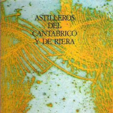 Libros de segunda mano: ASTILLEROS DEL CANTABRICO Y RIERA - FOTOGRAFIAS DE JOSIP CIGANOVIC 1972. Lote 18208183