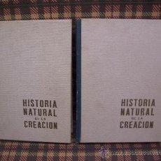 Libros de segunda mano: HISTORIA NATURAL DE LA CREACIÓN - TOMOS I Y II - EDICIONES AVE 1966 - ILUSTRADA. Lote 18287975
