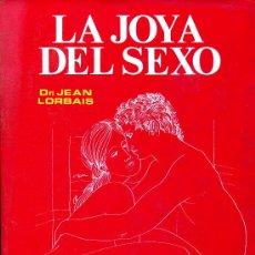 Libros de segunda mano: LA JOYA DEL SEXO. Lote 26784541
