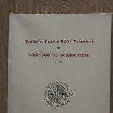 Libros de segunda mano: PRIVILEGIOS REALES Y VIEJOS DOCUMENTOS. III. SANTIAGO DE COMPOSTELA.. Lote 18345318