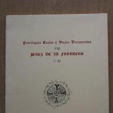 Libros de segunda mano: PRIVILEGIOS REALES Y VIEJOS DOCUMENTOS. VIII. JEREZ DE LA FRONTERA.. Lote 18345398