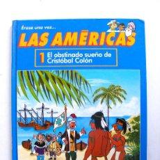 Libros de segunda mano: ERASE UNA VEZ LAS AMERICAS, 1 EL OBSTINADO SUEÑO DE CRISTOBAL COLON, SALVAT. Lote 18503288