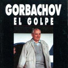 Libros de segunda mano: GORBACHOV EL GOLPE. Lote 25984283