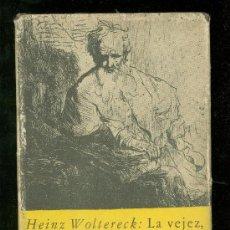 Libros de segunda mano: LA VEJEZ, SEGUNDA VIDA DEL HOMBRE. HEINZ WOLTERECK. BREVIARIOS. 1962.. Lote 18401155