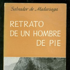 Libros de segunda mano: RETRATO DE UN HOMBRE DE PIE. SALVADOR DE MADARIAGA. EDHASA. 1964.. Lote 19936301
