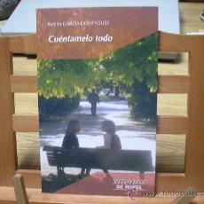 Libros de segunda mano: CUÉNTAMELO TODO (RAMÓN GARCÍA DOMÍNGUEZ). Lote 26761120