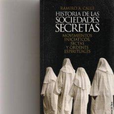 Libros de segunda mano: HISTORIA DE LAS SOCIEDADES SECRETAS - RAMIRO A. CALLE - TEMAS DE HOY. Lote 18460525