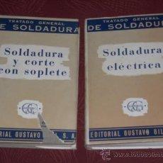 Libros de segunda mano: TRATADO GENERAL DE SOLDADURA 2T POR SCHIMPKE Y HORN DE GUSTAVO GILI EN BARCELONA 1969 4ª ED.. Lote 25764360