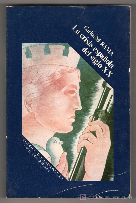 LA CRISIS ESPAÑOLA DEL SIGLO XX POR CARLOS M. RAMA. FONDO DE CULTURA ECONOMICA 3ª ED. 1976 (Libros de Segunda Mano - Historia - Otros)