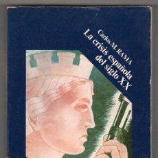 Libros de segunda mano: LA CRISIS ESPAÑOLA DEL SIGLO XX POR CARLOS M. RAMA. FONDO DE CULTURA ECONOMICA 3ª ED. 1976. Lote 18452269
