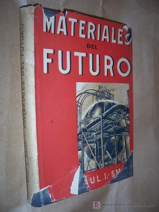 MATERIALES DEL FUTURO. UN RESUMEN SOBRE LA FABRICACIÓN Y EMPLEO DE LOS MATERIA / SMITH, PAUL I (Libros de Segunda Mano - Ciencias, Manuales y Oficios - Otros)