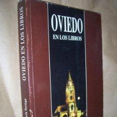 Libros de segunda mano: OVIEDO EN LOS LIBROS / JOSÉ IGNACIO GRACIA NORIEGA, 1997. Lote 27193367