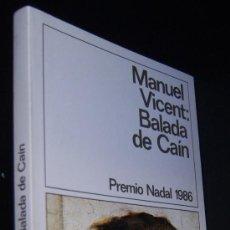 Libros de segunda mano: BALADA DE CAÍN, DE MANUEL VICENT. DESDE EL DESIERTO DEL GÉNESIS AL ASFALTO DE NUEVA YORK.. Lote 18504967