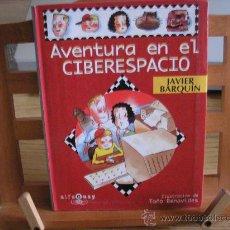 Libros de segunda mano: AVENTURA EN EL CIBERESPACIO (JAVIER BARQUÍN). Lote 54360304